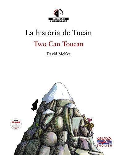 La historia de Tucán / Two Can Toucan (Literatura Infantil (6-11 Años) - We Read / Leemos) por David McKee