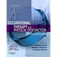 Occupational Therapy and Physical Dysfunction: Enabling Occupation, 6e (Occupational Therapy Essentials)