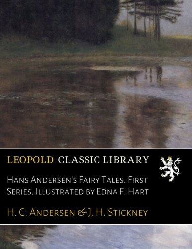 Hans Andersen's Fairy Tales. First Series. Illustrated by Edna F. Hart PDF