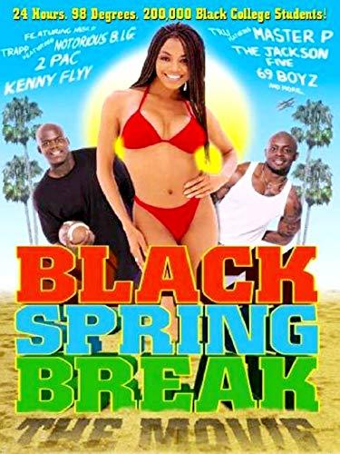 - Black Spring Break: The Movie