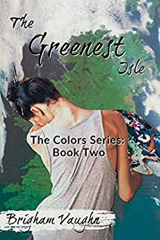 The Greenest Isle (Colors Book 2) by [Vaughn, Brigham]