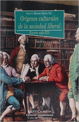 Orígenes culturales de la sociedad liberal España siglo XIX HISTORIA BIBLIOTECA NUEVA: Amazon.es: Martínez Martín, Jesús Antonio: Libros