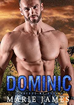 Dominic: Cerberus MC Book 4 by [James, Marie]