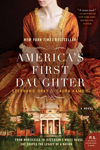 America's First Daughter: A Novel by [Dray, Stephanie, Kamoie, Laura]