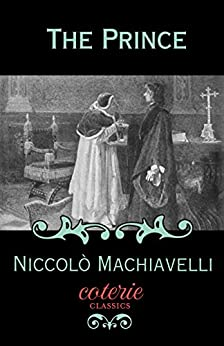 The Prince (Coterie Classics with Free Audiobook) by [Machiavelli, Niccolo]