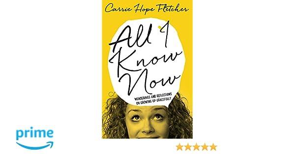 All I Know Now: Amazon.es: Carrie Hope Fletcher: Libros en idiomas extranjeros