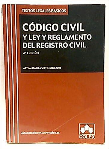Codigo civil y ley y reglamento del registro civil 4ª edicion 2005: Amazon.es: Equipo Editorial: Libros