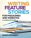 Writing Features: For Magazines and Websites