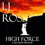 High Force: The DCI Ryan Mysteries, Book 5 | LJ Ross