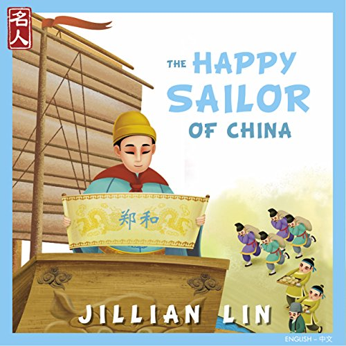 The Happy Sailor Of China: The Story of Zheng He - in English & Chinese (Heroes Of China Book 7)