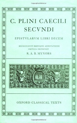 Pliny the Younger Epistularum Libri Decem (Oxford Classical Texts)