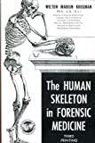 Human Skeleton in Forensic Medicine, Wilton M. Krogman, 0398010544