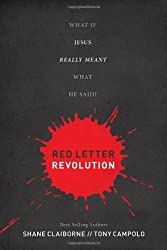 Red Letter Revolution: What If Jesus Really Meant What He Said?