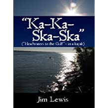 Ka-Ka-Ska-Ska (Headwaters to the Gulf - in a kayak)