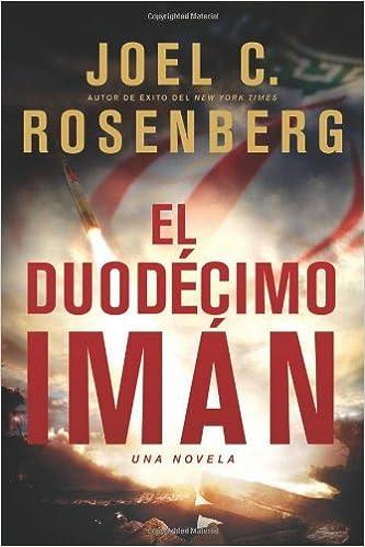El Duodécimo Imán (Spanish Edition): Joel C. Rosenberg, Mayra Urizar de Ramirez: 9781414334714: Amazon.com: Books