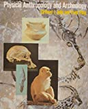 Physical Anthropology and Archeology, Clifford J. Jolly and Fred Plog, 0394319133