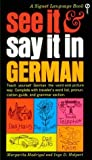img - for See It and Say It in German by Madrigal Margarita Halpert Inge D. (1962-09-01) Mass Market Paperback book / textbook / text book