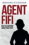 img - for Agent Fifi and the Wartime Honeytrap Spies book / textbook / text book
