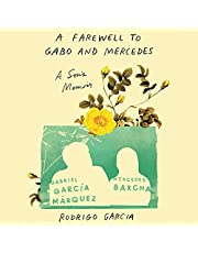 A Farewell to Gabo and Mercedes: A Son's Memoir of Gabriel García MArquez and Mercedes Barcha