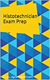 Histotechnician Exam Prep: 300+ Practice Questions for the ASCP HT Test