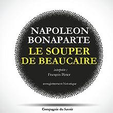 Le souper de Beaucaire Performance Auteur(s) : Napoléon Bonaparte Narrateur(s) : François Périer