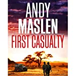 First Casualty: The Gabriel Wolfe Thrillers, Book 4 | Andy Maslen
