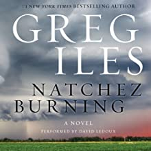 Natchez Burning: A Novel Audiobook by Greg Iles Narrated by David Ledoux