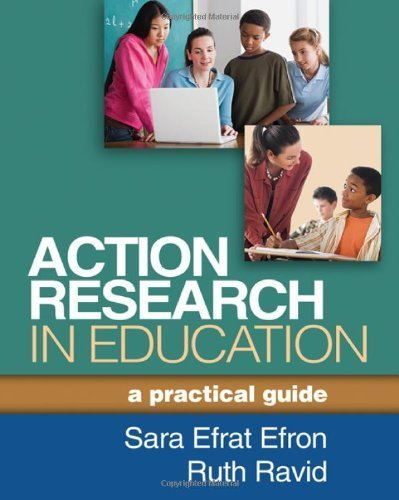 Action Research in Education: A Practical Guide by Efron EdD, Sara Efrat, Ravid PhD, Ruth (2013) Paperback