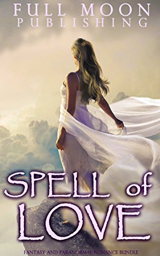 Spell Of Love: Fantasy and Paranormal Romance Bundle