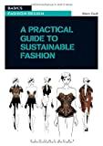 A Practical Guide to Sustainable Fashion, Gwilt, Alison, 2940496145