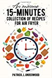 img - for An Awesome collection of 15-minutes recipes for Air Fryer book / textbook / text book