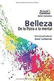 Belleza: De lo físico a lo mental (Brujula Cientifica) (Spanish Edition)