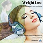 Weight Loss: Get the Life You Want Through Meditation | Virginia Harton