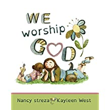 We Worship God (Xist Christian Children's Books)