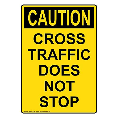 (metal Signs Vertical OSHA Caution Cross Traffic Does Not Stop Sign, 12 X 18 in. with English Text, Yellow)