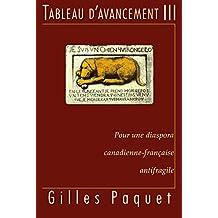 Tableau d'avancement III: Pour une diaspora canadienne-française antifragile (French Edition)