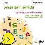 Lernen leicht gemacht. Subliminal-Hörbuch für Kinder | Annegret Hartmann