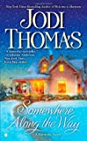 Somewhere along the Way, Jodi Thomas, 0425237729