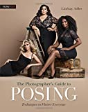 img - for The Photographer's Guide to Posing: Techniques to Flatter Everyone book / textbook / text book
