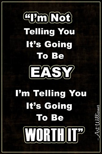 I'm Not Telling You Its Going To Be Easy Poster | 12-Inches By 18-Inches | ()