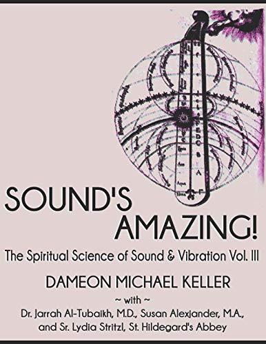 Sound's Amazing!: The Spiritual Science of Sound & Vibration, Vol. III