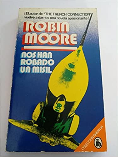 Nos han robado un misil: Robin Moore: 9788402083142: Amazon ...