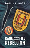 Rank and File Rebellion, Dan La Botz, 0860915050