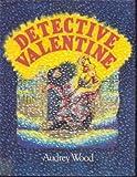Detective Valentine, Audrey Wood, 006026599X