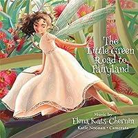 Kats-Chernin: Little Green Road to Fairyland