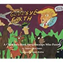 Goodbye Earth: A Children's Book for Grownups Who Persist