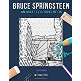 BRUCE SPRINGSTEEN: AN ADULT COLORING BOOK: A Bruce Springsteen Coloring Book For Adults