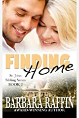 Finding Home: St. John Sibling Series, Book 2 (Volume 2) Paperback