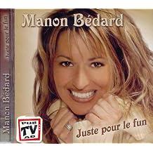 Manon Bedard//Juste Pour Le Fun
