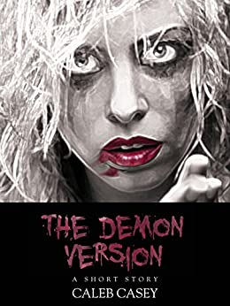 The Demon Version by [Casey, Caleb]
